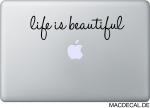 MacBook Sticker Aufkleber - Life Is Beautiful